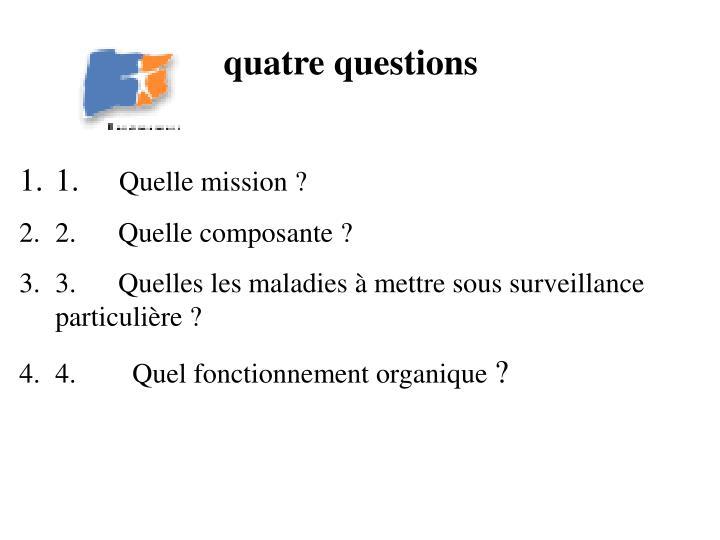 quatre questions