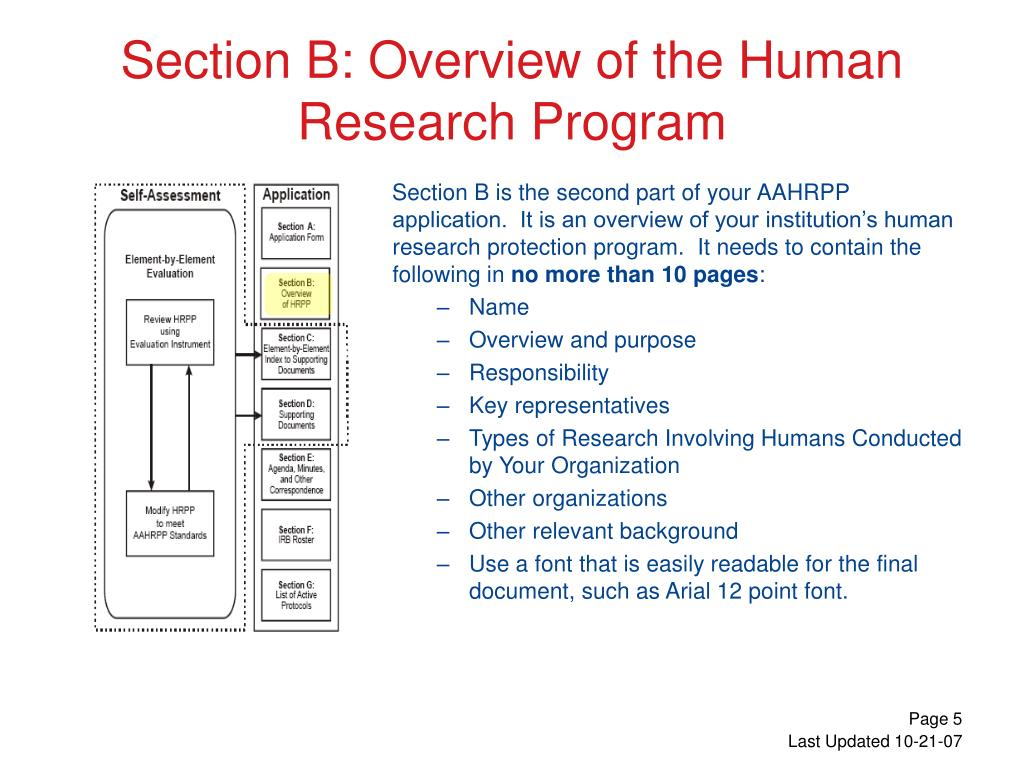 Section B is the second part of your AAHRPP application.  It is an overview of your institution's human research protection program.  It needs to contain the following in