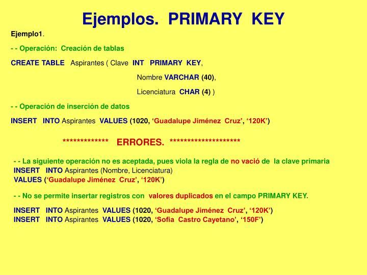 Ejemplos.  PRIMARY  KEY