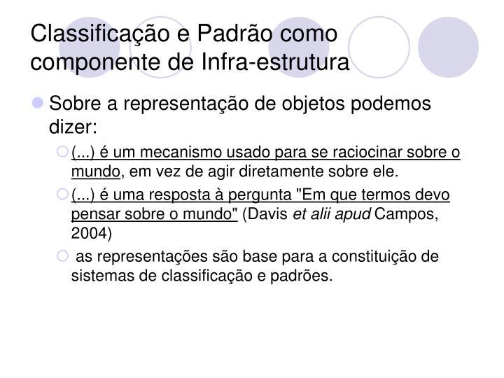 Classificação e Padrão como componente de Infra-estrutura