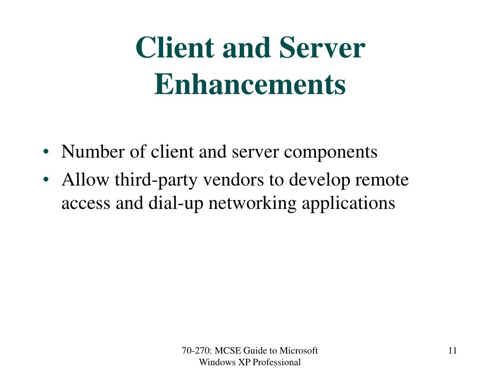 Client and Server Enhancements