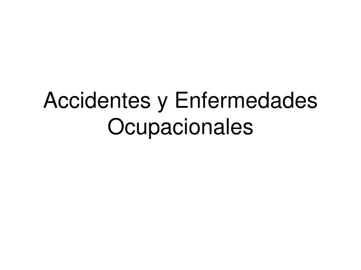 Accidentes y Enfermedades Ocupacionales