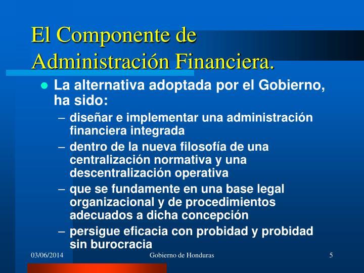 El Componente de Administración Financiera.