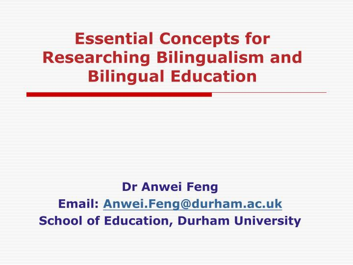Dr anwei feng email anwei feng@durham ac uk school of education durham university
