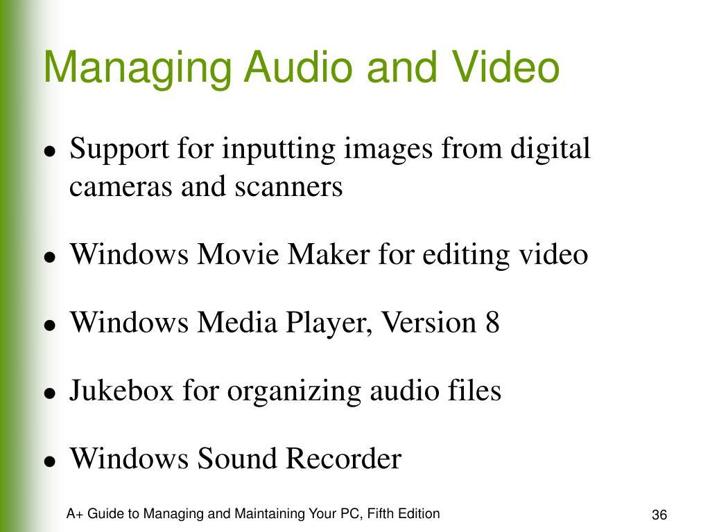 Managing Audio and Video