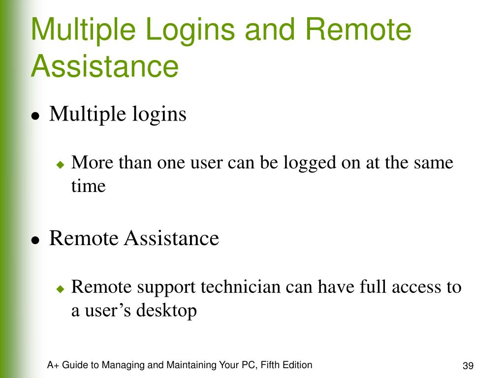 Multiple Logins and Remote Assistance