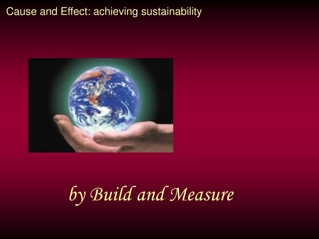 Cause and Effect: achieving sustainability