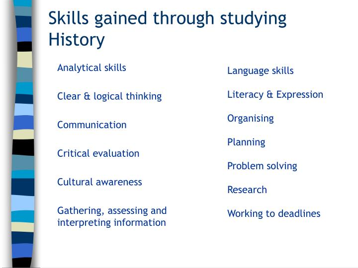 Skills gained through studying History