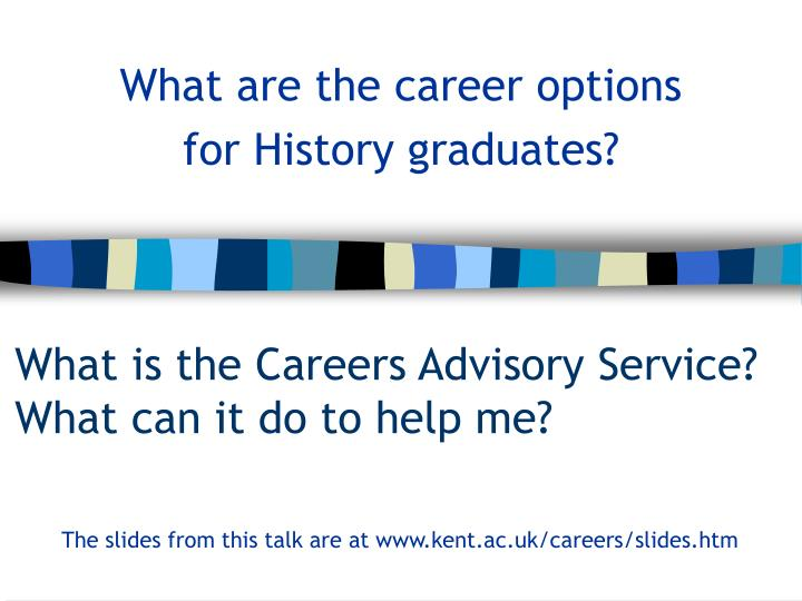 What is the careers advisory service what can it do to help me