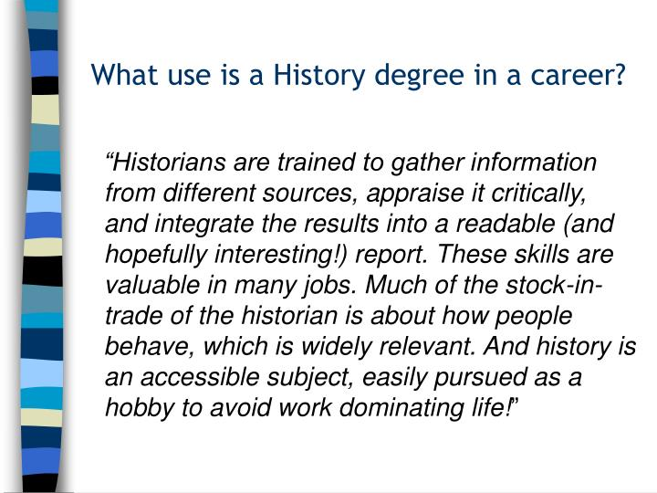What use is a History degree in a career?