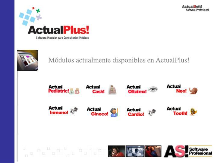 Módulos actualmente disponibles en ActualPlus!