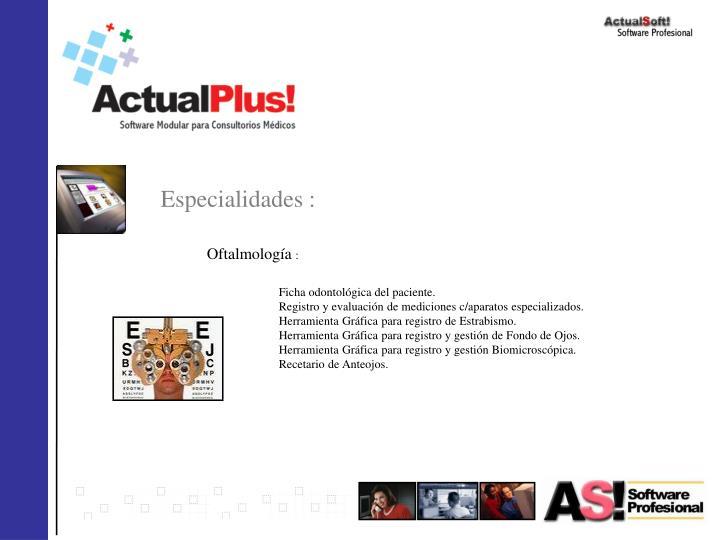 Especialidades :