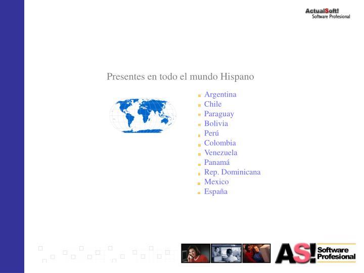 Presentes en todo el mundo Hispano