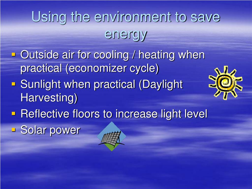 Using the environment to save energy
