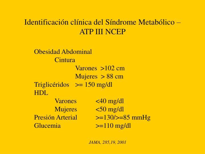 Identificación clínica del Síndrome Metabólico – ATP III NCEP