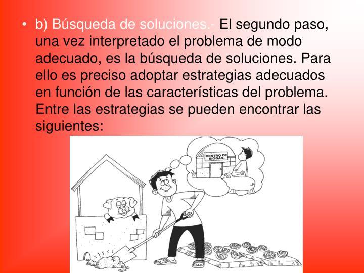 b) Búsqueda de soluciones.-