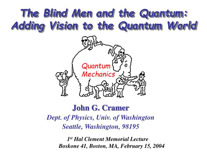 The blind men and the quantum adding vision to the quantum world