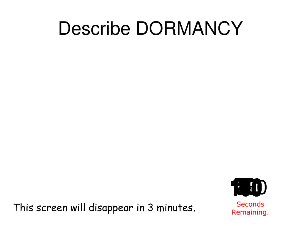Describe DORMANCY