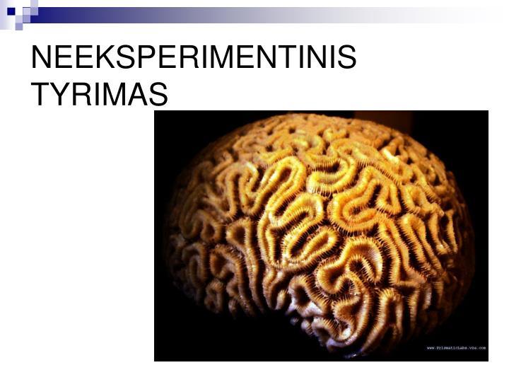 NEEKSPERIMENTINIS TYRIMAS