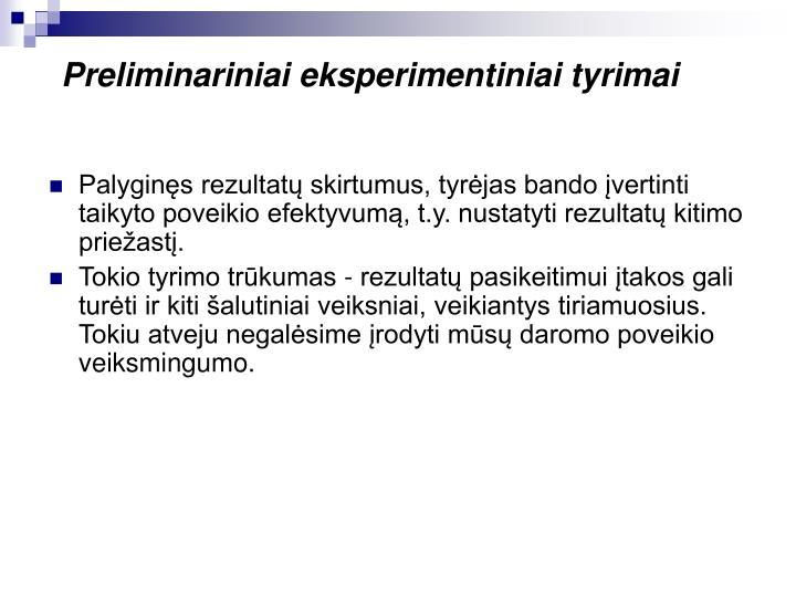 Preliminariniai eksperimentiniai tyrimai