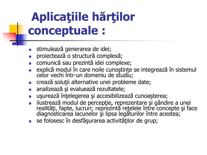 Aplicaţiile hărţilor conceptuale :