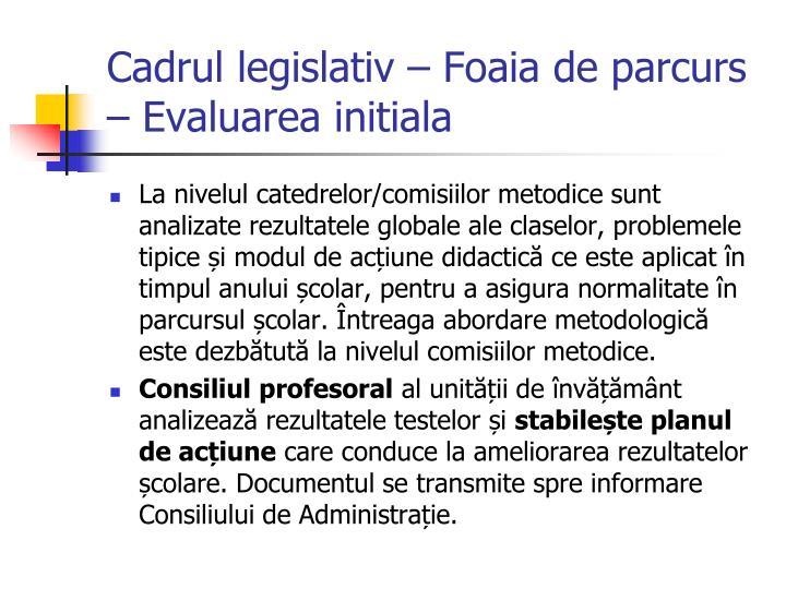 Cadrul legislativ – Foaia de parcurs – Evaluarea initiala