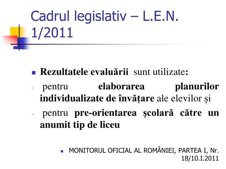 Cadrul legislativ – L.E.N. 1/2011