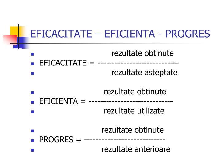 EFICACITATE – EFICIENTA - PROGRES