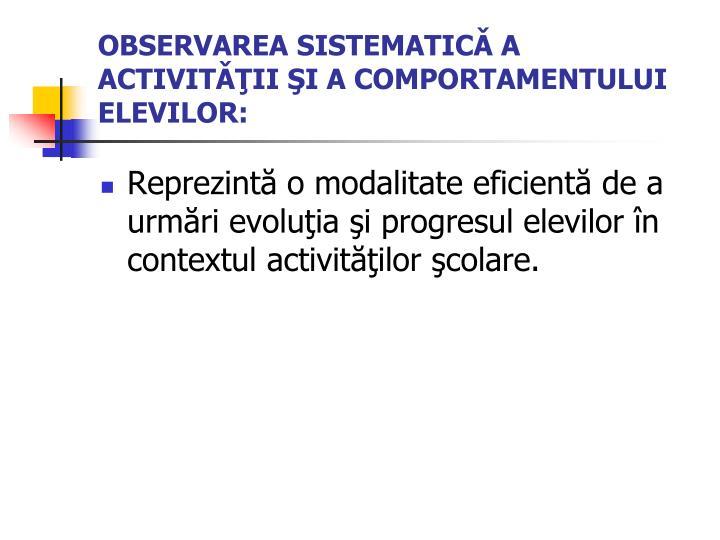 OBSERVAREA SISTEMATICǍ A ACTIVITǍŢII ŞI A COMPORTAMENTULUI ELEVILOR: