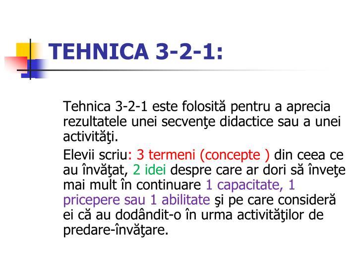 TEHNICA 3-2-1: