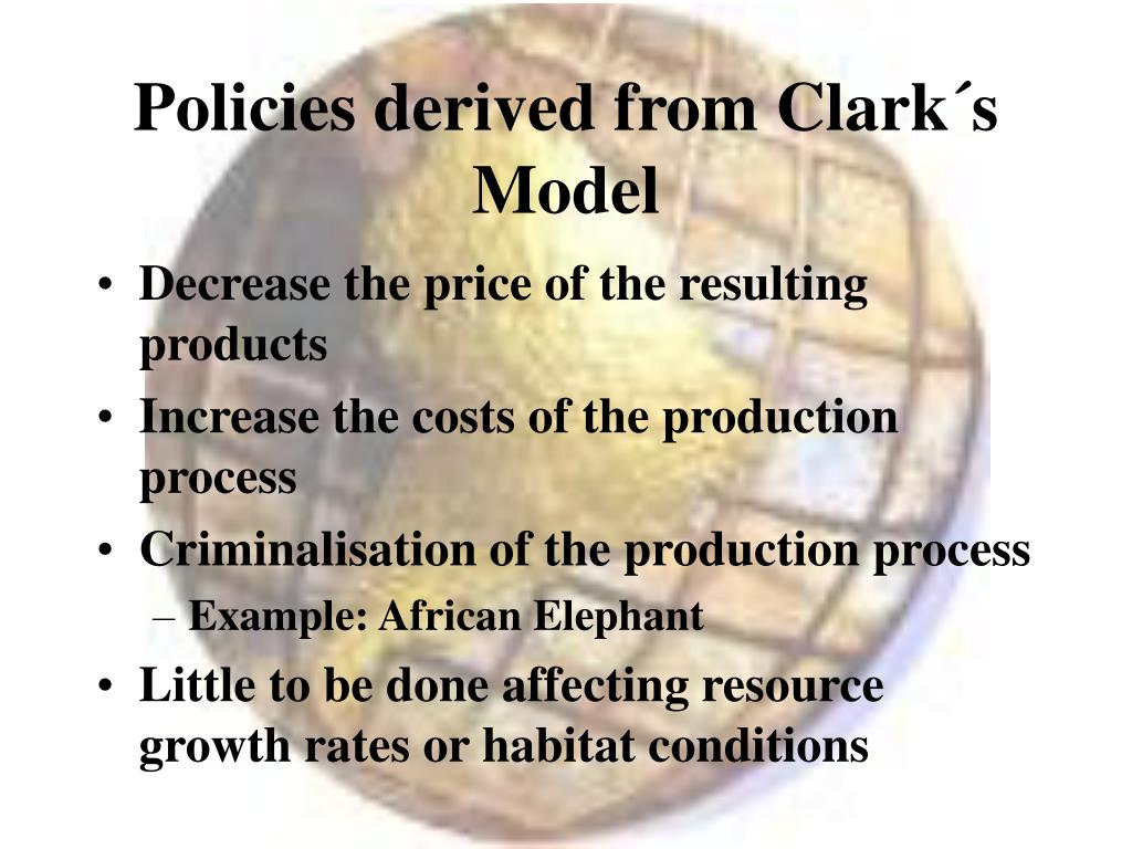 Policies derived from Clark´s Model