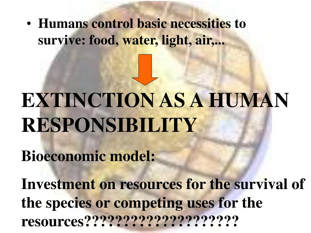 Humans control basic necessities to survive: food, water, light, air,...