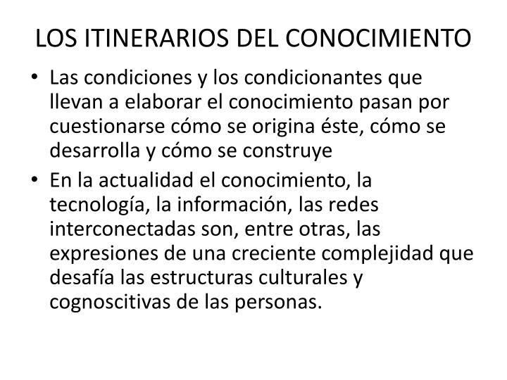 LOS ITINERARIOS DEL CONOCIMIENTO