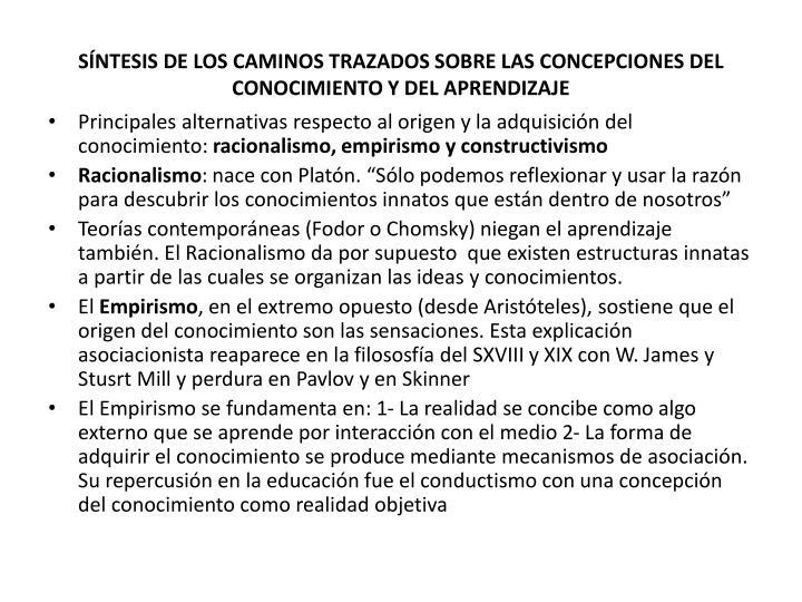 SÍNTESIS DE LOS CAMINOS TRAZADOS SOBRE LAS CONCEPCIONES DEL CONOCIMIENTO Y DEL APRENDIZAJE