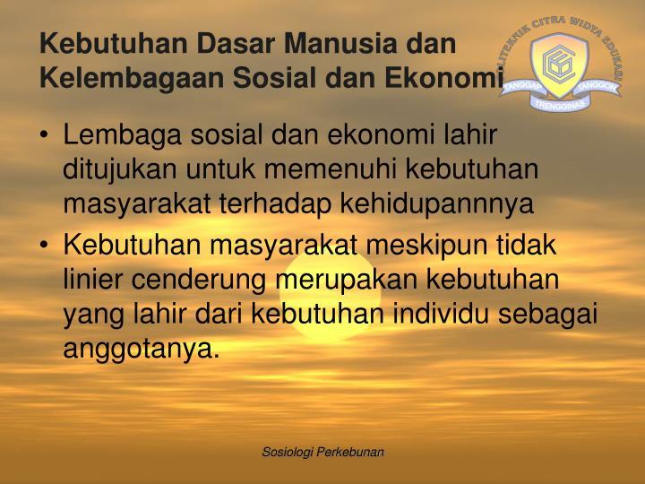 Kebutuhan Dasar Manusia dan Kelembagaan Sosial dan Ekonomi