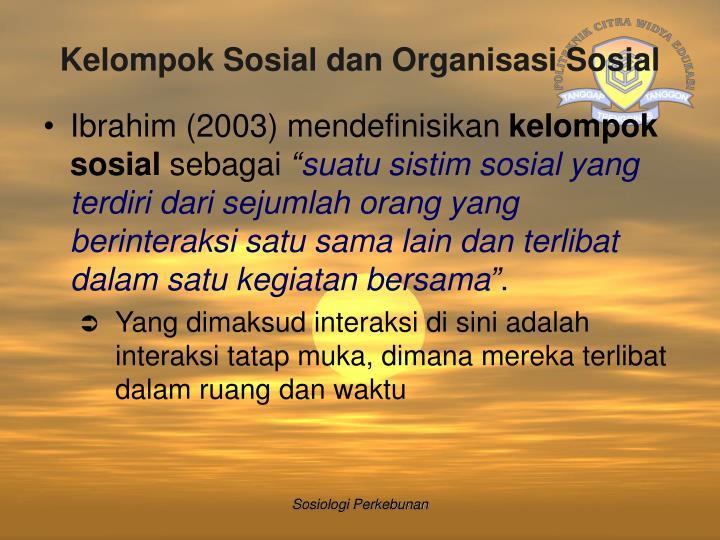 Kelompok Sosial dan Organisasi Sosial