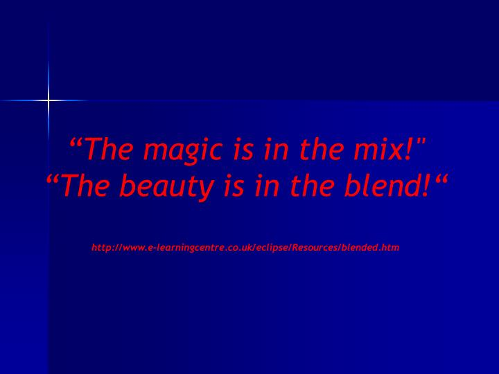 """""""The magic is in the mix!"""""""