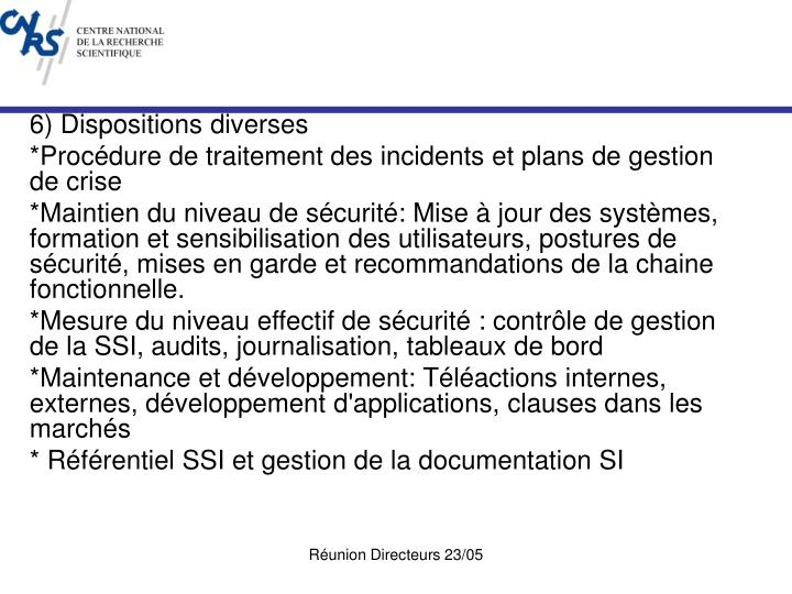 6) Dispositions diverses