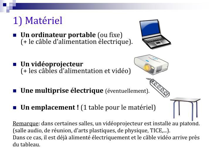 1) Matériel
