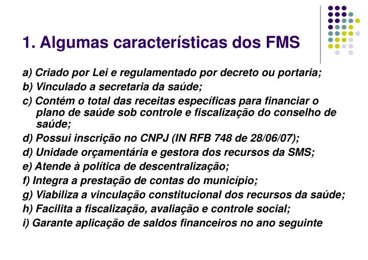 1. Algumas características dos FMS