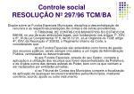 controle social resolu o n 297 96 tcm ba