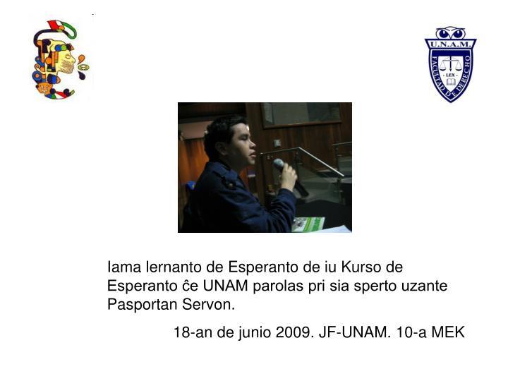 Iama lernanto de Esperanto de iu Kurso de Esperanto ĉe UNAM parolas pri sia sperto uzante Pasportan Servon.