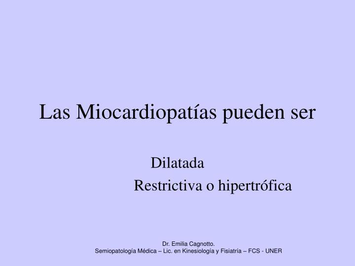 Las Miocardiopatías pueden ser