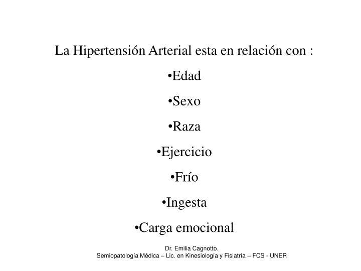 La Hipertensión Arterial esta en relación con :