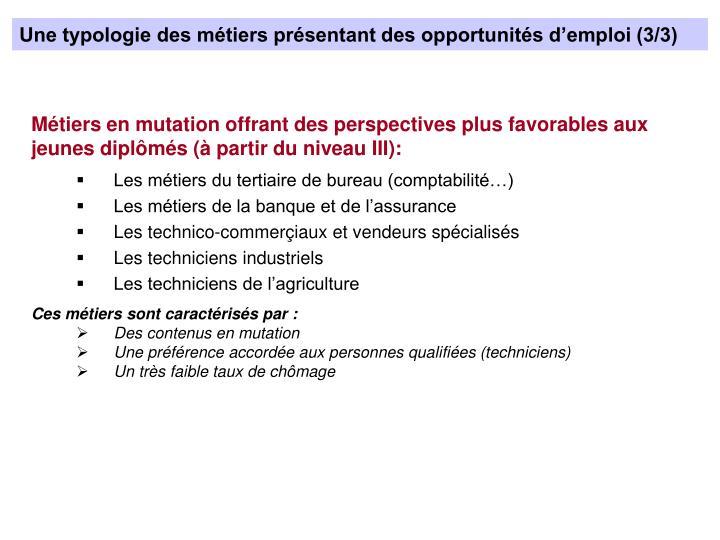 Une typologie des métiers présentant des opportunités d'emploi (3/3)