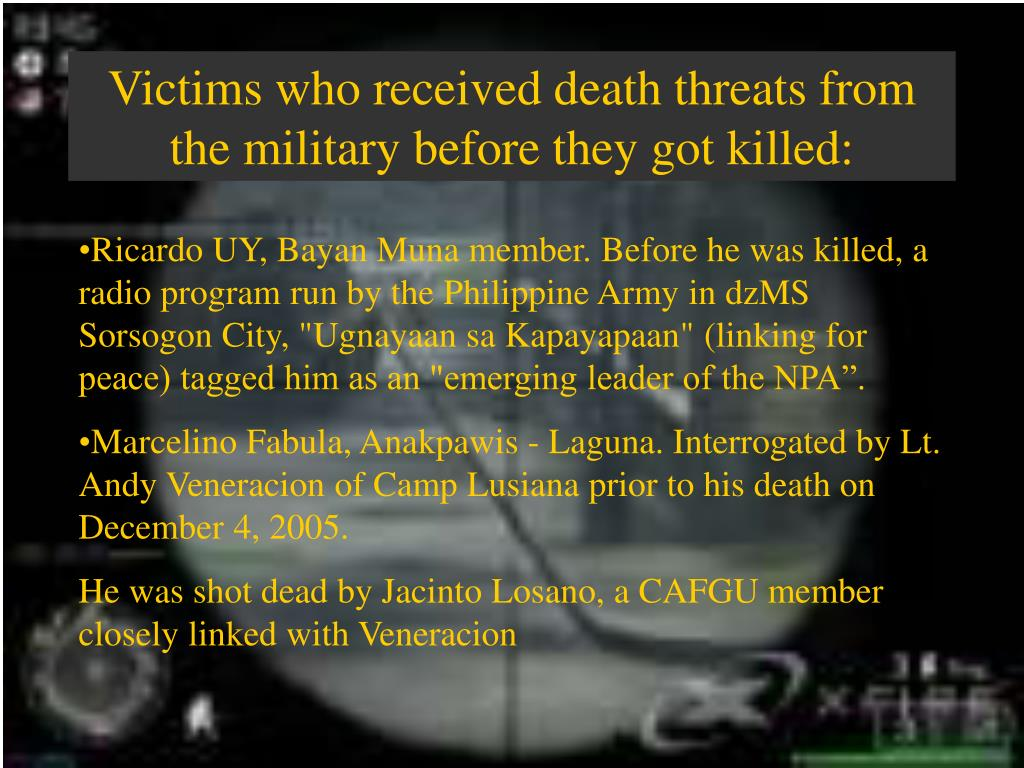 Victims who received death threats from the military before they got killed: