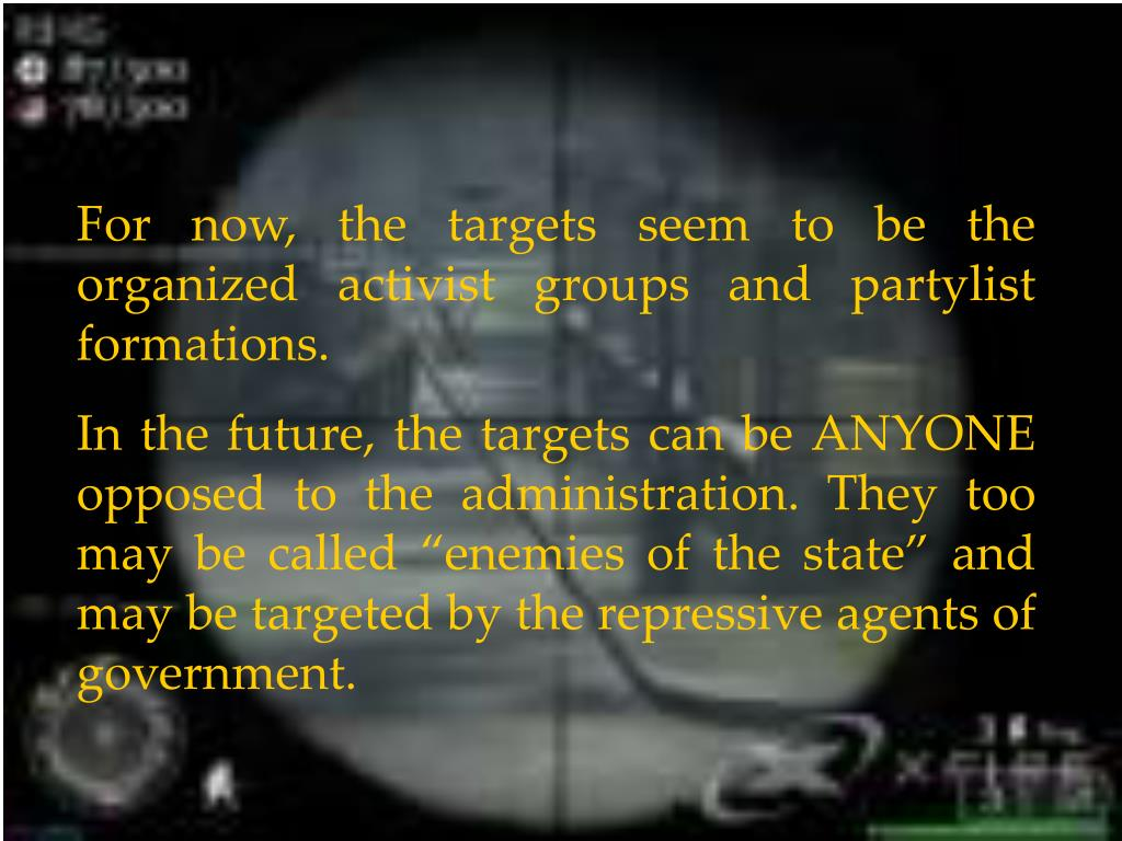 For now, the targets seem to be the organized activist groups and partylist formations.