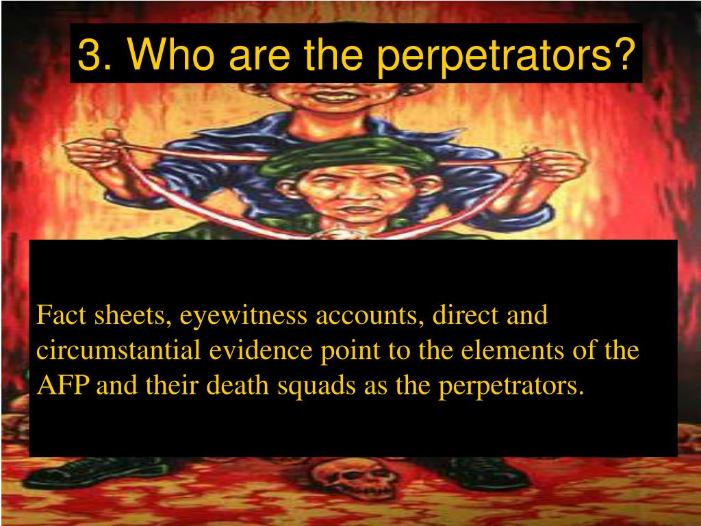 3. Who are the perpetrators?