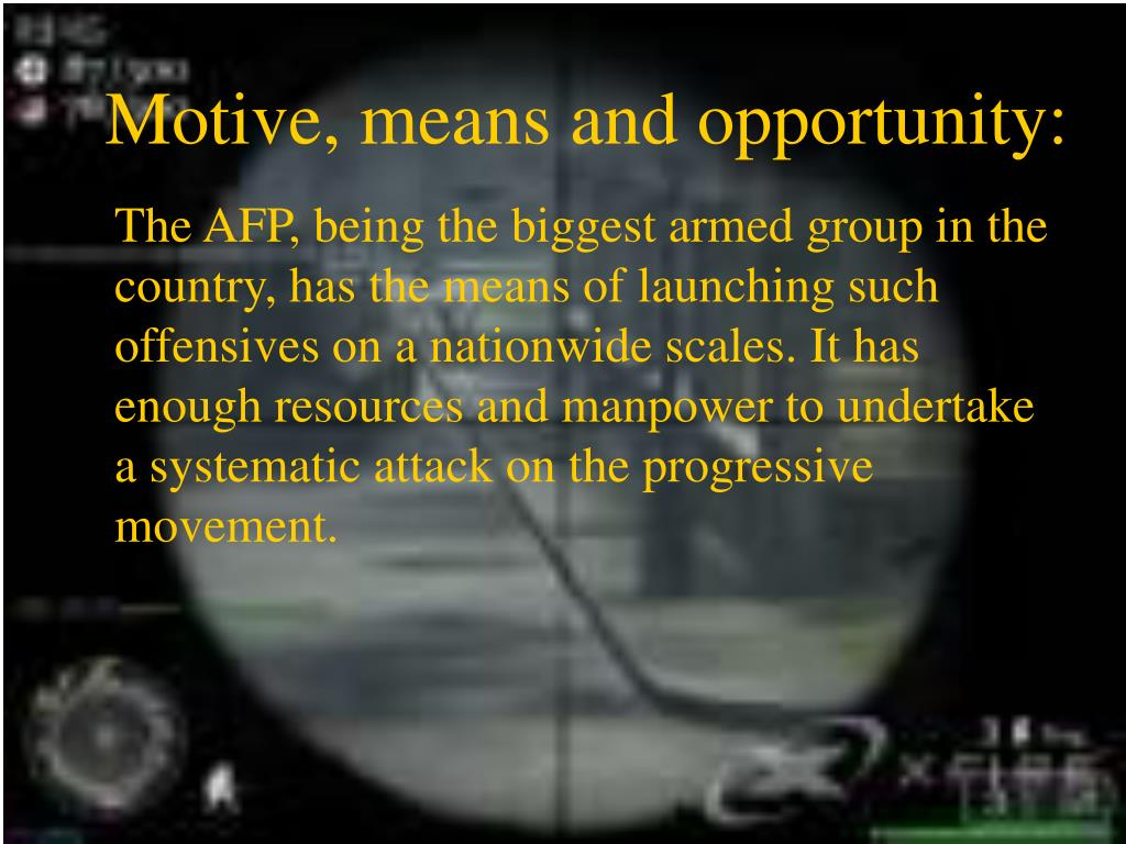 Motive, means and opportunity: