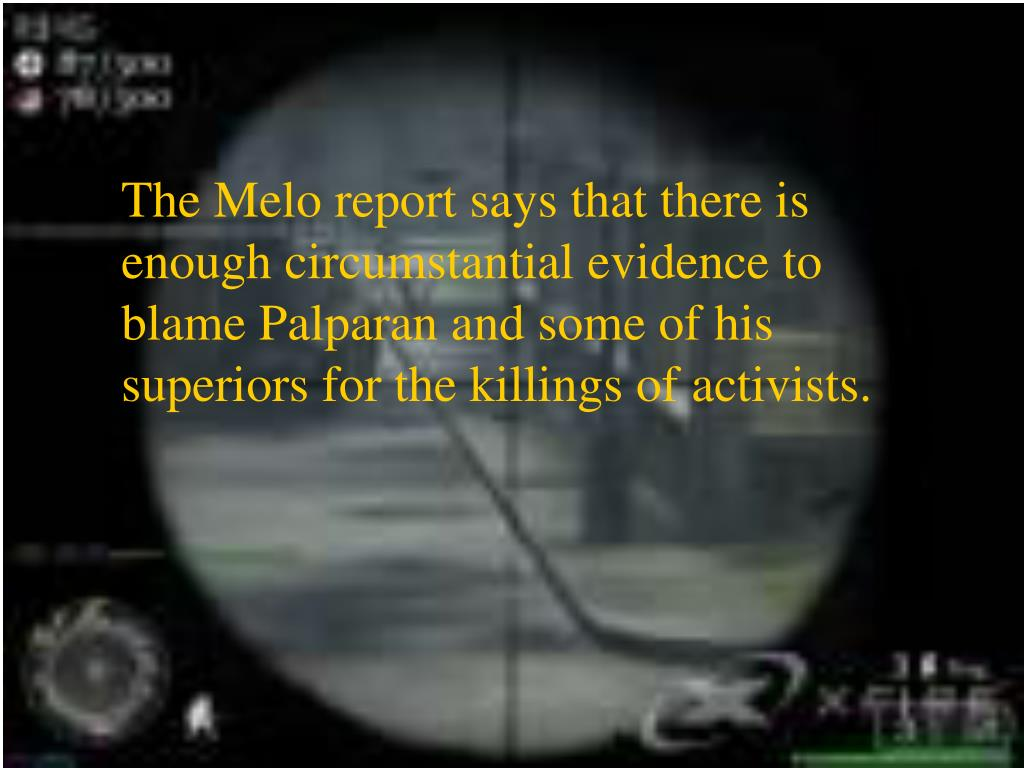 The Melo report says that there is enough circumstantial evidence to blame Palparan and some of his superiors for the killings of activists.